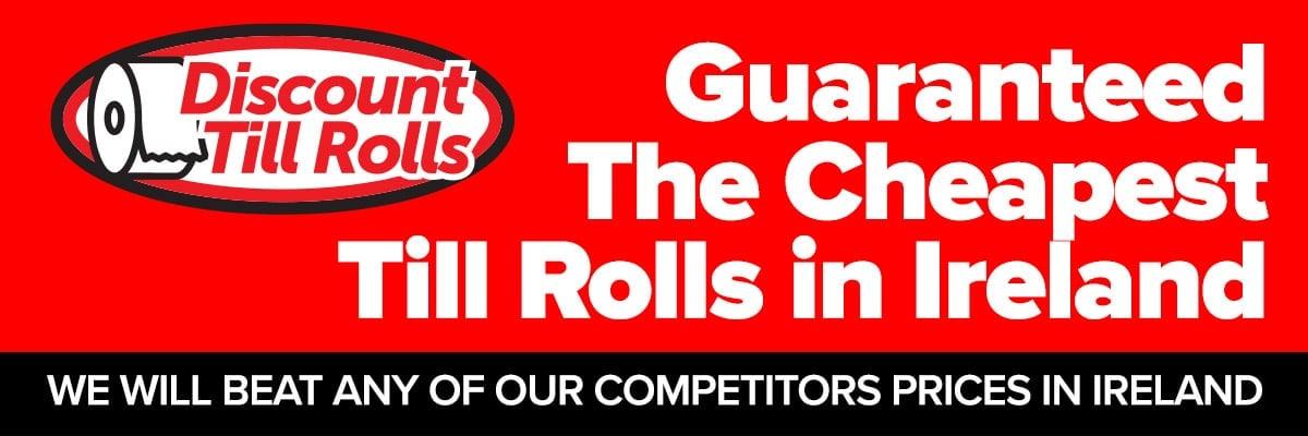Guaranteed Cheapest Till Rolls in Ireland